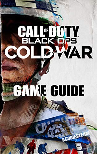 Call of Duty: Black Ops Cold War Game Guide: Walkthroughs, Tips, Tricks And A Lot More! (English Edition)