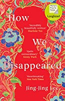 How We Disappeared: LONGLISTED FOR THE WOMEN'S PRIZE FOR FICTION 2020