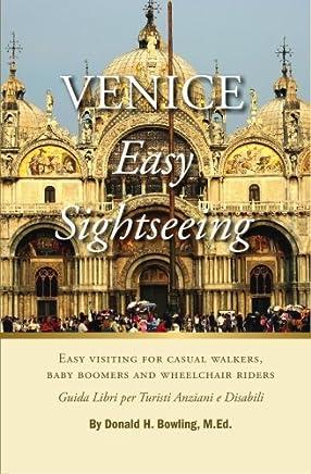 Venice: Easy Sightseeing: A Guide Book for Casual Walkers, Retired Boomers and Wheelchair Riders / Guida Libri per Turisti Anziani e Disabili