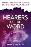 Hearers of the Word: Praying & exploring the readings Lent & Holy Week: Year B