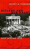 Hitlers Weg zur Macht - Henry A. Turner