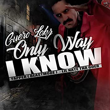 Only Way I Know (feat. Yapper & Lil Nate tha Goer)