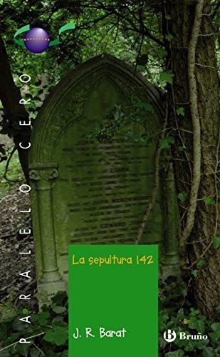 La sepultura 142 (Castellano - JUVENIL - PARALELO CERO)