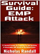 Survival Guide: EMP Attack: 31 Survival Lessons On Preparing For and Surviving A Catastrophic EMP Attack That Brings Down The National Power Grid In The United States