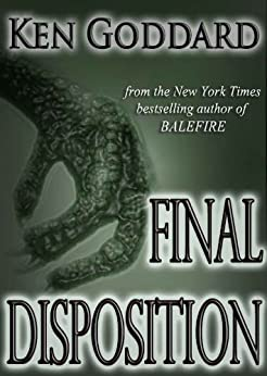 "Final Disposition (""First Evidence"" series Book 3) by [Ken Goddard]"