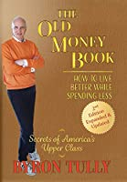 The Old Money Book: How to Live Better While Spending Less