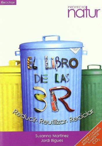 El Libro De Las 3R. Reducir - Reutilizar - Reciclar (Reciclaje)