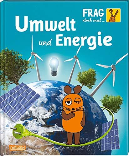 Frag doch mal ... die Maus!: Umwelt und Energie: Die Sachbuchreihe mit der Maus