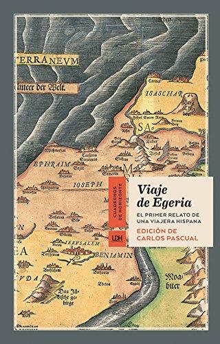 Viaje de Egeria: El primer relato de una viajera hispana (Cuadernos de Horizonte nº 11)