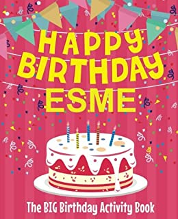Happy Birthday Esme - The Big Birthday Activity Book: (Personalized Children's Activity Book)