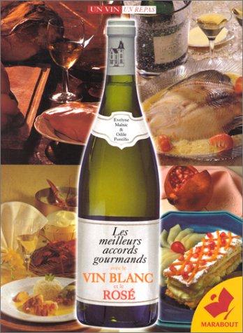 Les meilleurs accords gourmands avec le vin blanc et le rosé