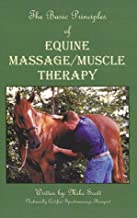 Basic Principles of Equine Massage-Muscle Therapy