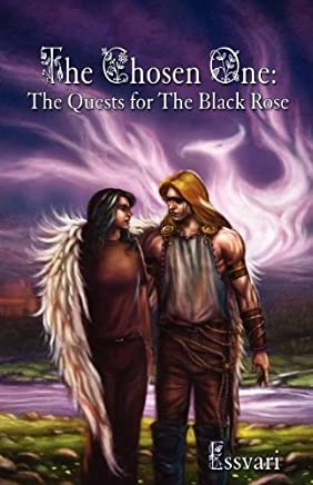 The Chosen One: The Quests for the Black Rose