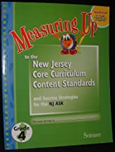 Measuring Up to the New Jersey Core Curriculum Content Standards and Success Strategies for the NJ ASK Grade 4 Science