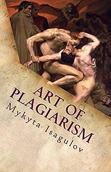 Art of Plagiarism by [Mykyta Isagulov]