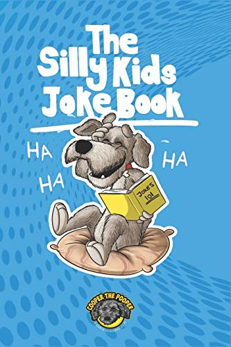 The Silly Kids Joke Book: 500+ Hilarious Jokes That Will Make You Laugh Out Loud! (Books for Smart...