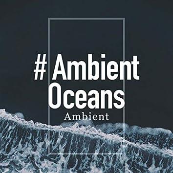 # Ambient Oceans