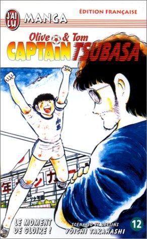 Captain Tsubasa, tome 12 : Le Moment de gloire