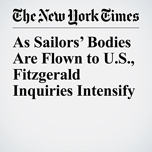 As Sailors' Bodies Are Flown to U.S., Fitzgerald Inquiries Intensify copertina