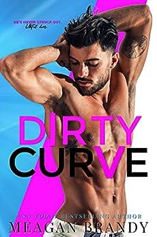 Dirty Curve by [Meagan  Brandy]