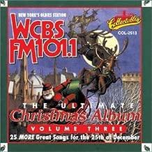 The Ultimate Christmas Album, Vol. 3: WCBS FM 101.1