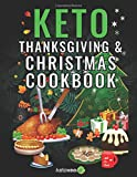 Keto Thanksgiving & Christmas Cookbook: Delicious Low Carb Holiday Recipes Including Mains, Side...