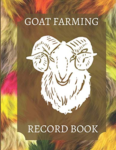 Goat Farming Record Book: Goat Record Keeping Logbook, Goat Log Book, Farm Record Keeping Books, Vital Farms, Kidding Records, Record of Progeny, ... New Year, (Goat Doe Breeding Log, Band 17)