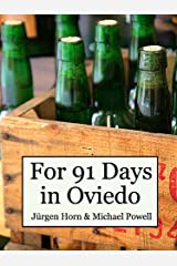 For 91 Days in Oviedo, Asturias Kindle Edition