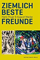 Ziemlich Beste Freunde: Hans Thuar & August Macke