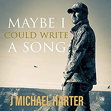 Maybe I Could Write a Song