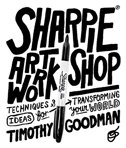 Price comparison product image Sharpie Art Workshop: Techniques and Ideas for Transforming Your World