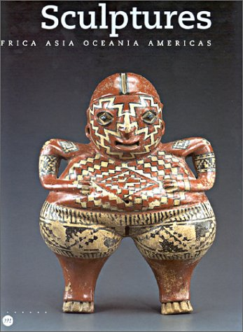 Sculptures: Africa, Asia, Oceania, Americas (Hors Collection)
