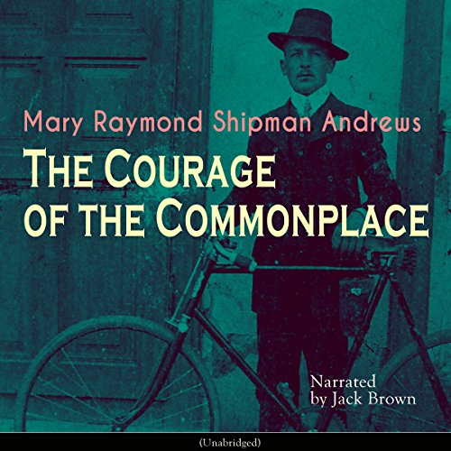 The Courage of the Commonplace audiobook cover art