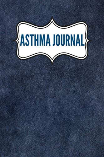 Asthma Journal: Professional Asthma Symptoms Tracker Including Medications, Triggers, Peak Flow Meter Section, charts Ans Much More! Asthma Tracker Organizer Notebook, Gifts For Asthmatic Patients