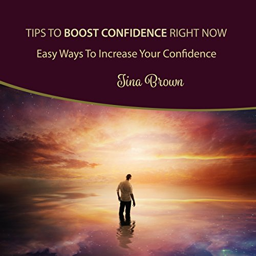 Tips to Boost Confidence Right Now audiobook cover art