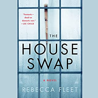 The House Swap     A Novel              Written by:                                                                                                                                 Rebecca Fleet                               Narrated by:                                                                                                                                 Elizabeth Knowelden,                                                                                        Elliot Hill                      Length: 10 hrs and 1 min     3 ratings     Overall 3.0