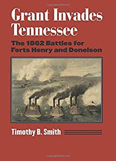 Grant Invades Tennessee: The 1862 Battles for Forts Henry and Donelson (Modern War Studies (Hardcover))