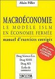 Macroéconomie, modèle ISLM en économie fermée - Manuel d'exercices corrigés