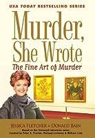 Murder, She Wrote: The Fine Art of Murder (Murder She Wrote)