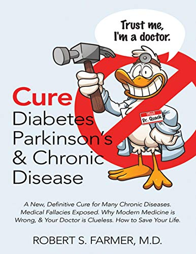 Cure Diabetes Parkinson's & Chronic Disease: A New, Definitive Cure for Many Chronic Diseases. Medical Fallacies Exposed. Why Modern Medicine Is Wrong, ... How to Save Your Life (English Edition)