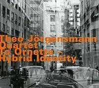 To Ornette - Hybrid Identity by Theo J?rgensmann (2002-05-03)