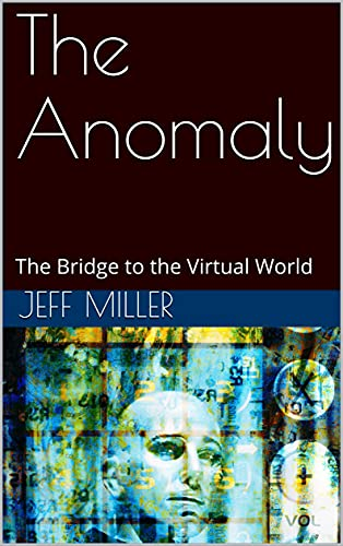 The Anomaly: The Bridge to the Virtual World (The Anomaly Series Book 1) (English Edition)