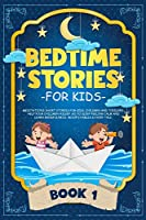 Bedtime Stories for Kids: Meditations Short Stories for Kids, Children and Toddlers. Help Your Children Asleep. Go to Sleep Feeling Calm and Learn Mindfulness. Aesop's Fables & Fairy Tale. (BOOK 1)