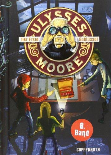 Ulysses Moore (Bd. 6) - Der Erste Schlüssel
