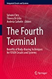 The Fourth Terminal: Benefits of Body-Biasing Techniques for FDSOI Circuits and Systems (Integrated Circuits and Systems) (English Edition)