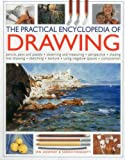 The Practical Encyclopedia of Drawing: Pencils, Pens and Pastels, Observing and Measuring, Perspective, Shading, Line Drawing, Sketching, Texture, Using Negative Spaces, Composition