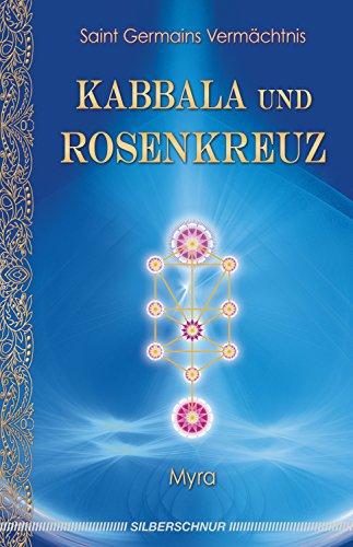Kabbala und Rosenkreuz: Saint Germains Vermächtnis