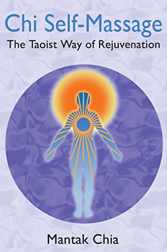 Chi Self-Massage: The Taoist Way of Rejuvenation (English Edition)