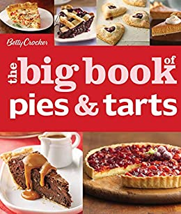 Betty Crocker: The Big Book of Pies and Tarts (Betty Crocker Big Books) by [Betty Crocker]
