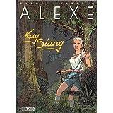 Alexe, tome 3 - Kay-Siang